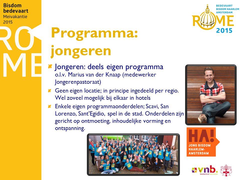 Programma: jongeren Jongeren: deels eigen programma o.l.v. Marius van der Knaap (medewerker Jongerenpastoraat) Geen eigen locatie; in principe ingedee