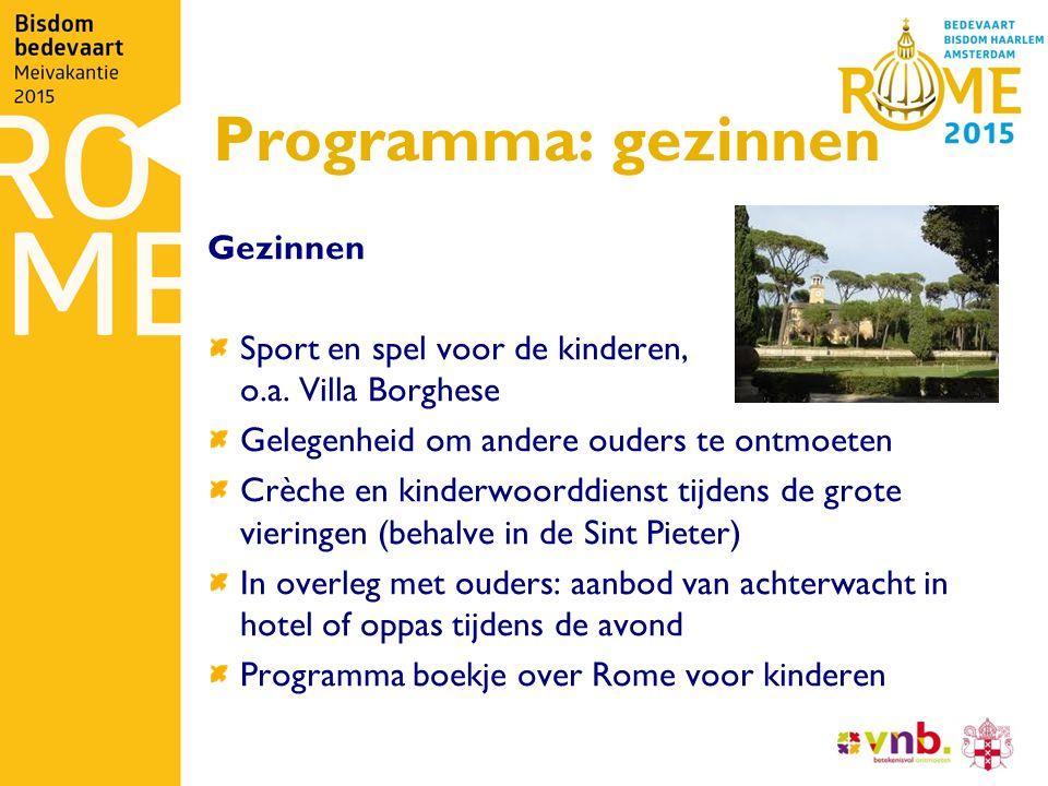 Programma: gezinnen Gezinnen Sport en spel voor de kinderen, o.a. Villa Borghese Gelegenheid om andere ouders te ontmoeten Crèche en kinderwoorddienst