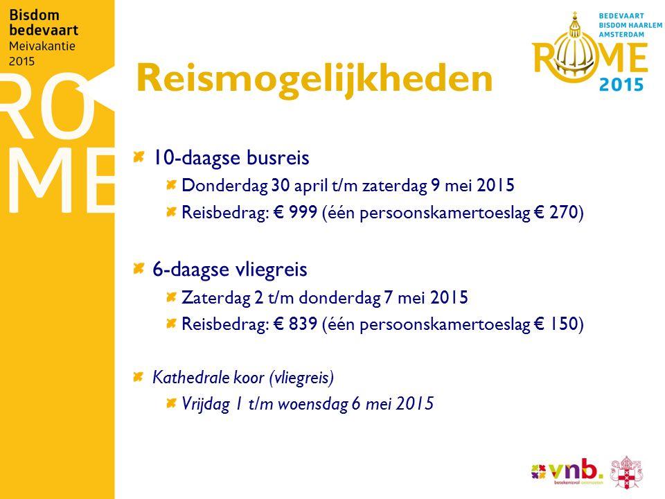 Reismogelijkheden 10-daagse busreis Donderdag 30 april t/m zaterdag 9 mei 2015 Reisbedrag: € 999 (één persoonskamertoeslag € 270) 6-daagse vliegreis Z