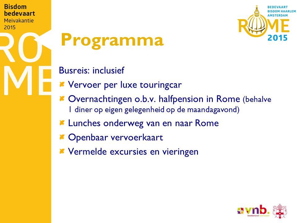 Programma Busreis: inclusief Vervoer per luxe touringcar Overnachtingen o.b.v. halfpension in Rome (behalve 1 diner op eigen gelegenheid op de maandag