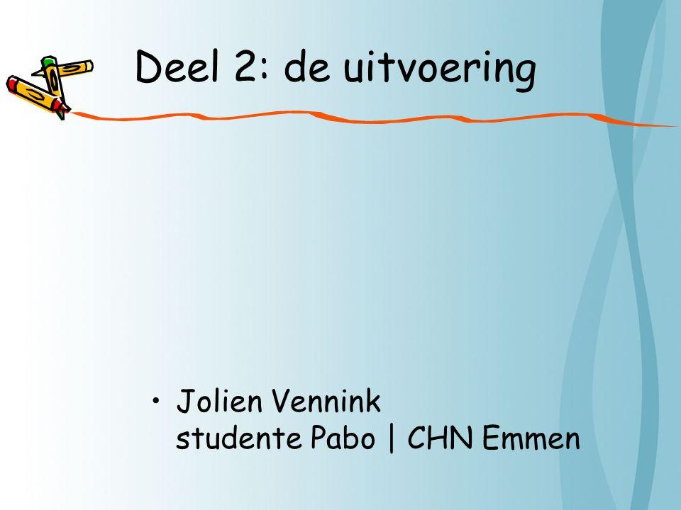 Deel 2: de uitvoering Jolien Vennink studente Pabo | CHN Emmen