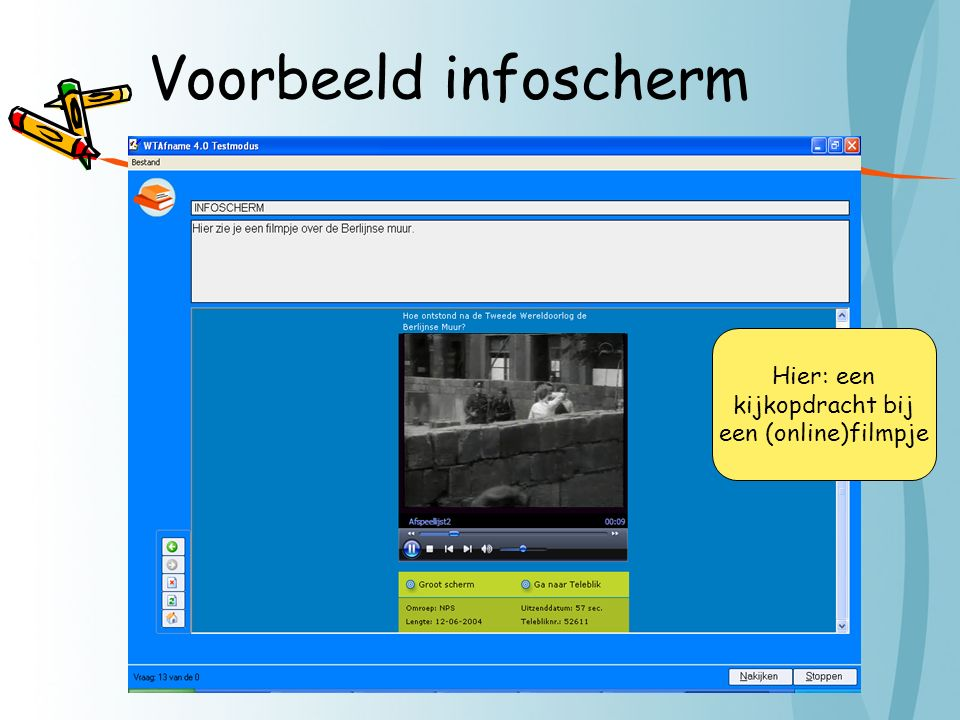 Voorbeeld infoscherm Hier: een kijkopdracht bij een (online)filmpje