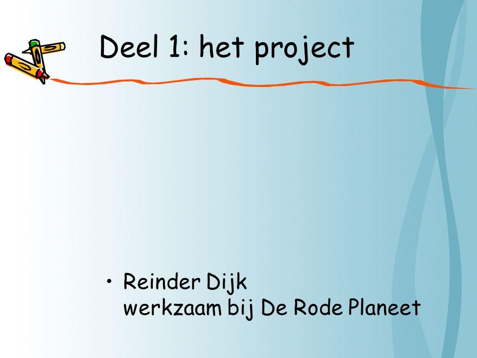 Deel 1: het project Reinder Dijk werkzaam bij De Rode Planeet