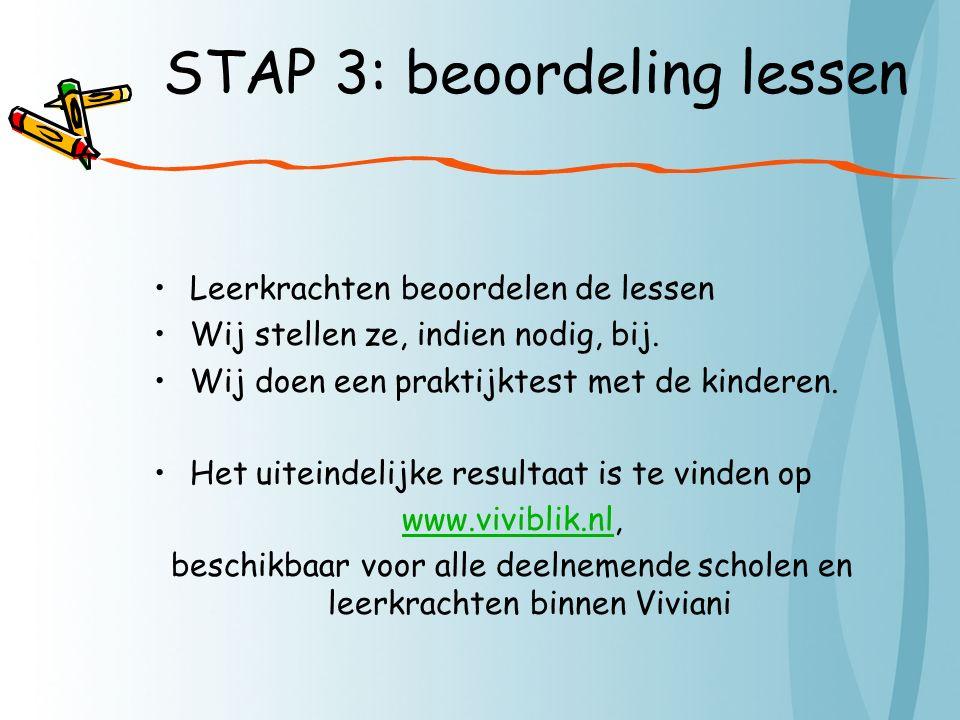 STAP 3: beoordeling lessen Leerkrachten beoordelen de lessen Wij stellen ze, indien nodig, bij.