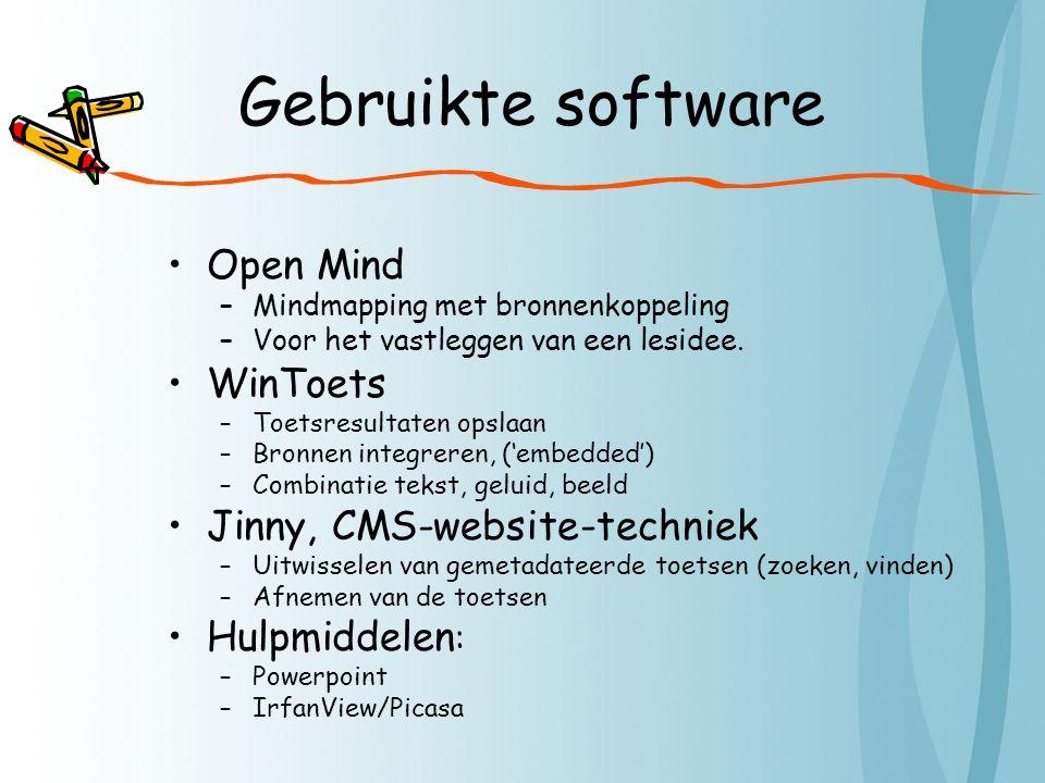 Gebruikte software Open Mind –Mindmapping met bronnenkoppeling –Voor het vastleggen van een lesidee.