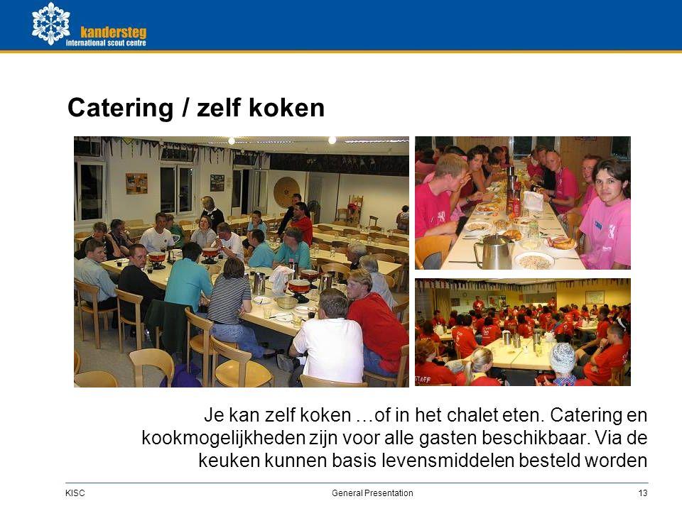KISC General Presentation13 Catering / zelf koken Je kan zelf koken …of in het chalet eten.