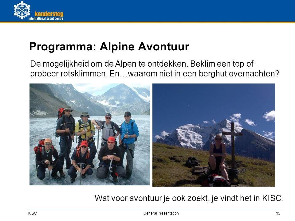 KISC General Presentation15 Programma: Alpine Avontuur De mogelijkheid om de Alpen te ontdekken.