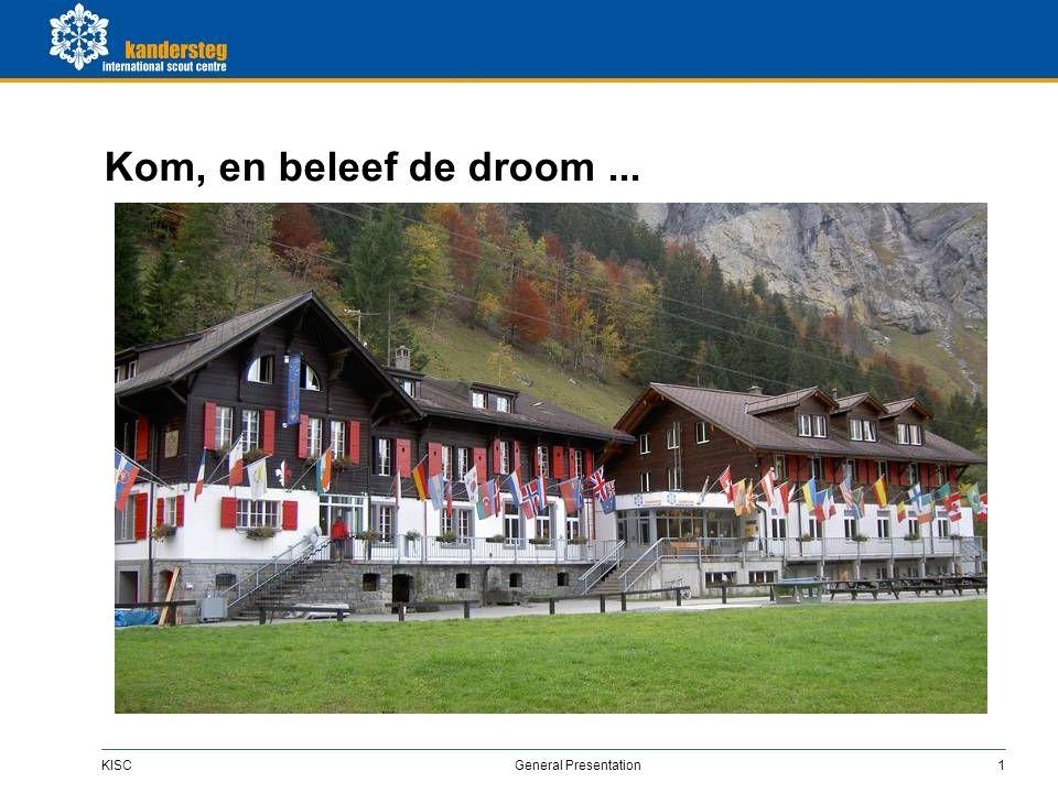 KISC General Presentation1 Kom, en beleef de droom...