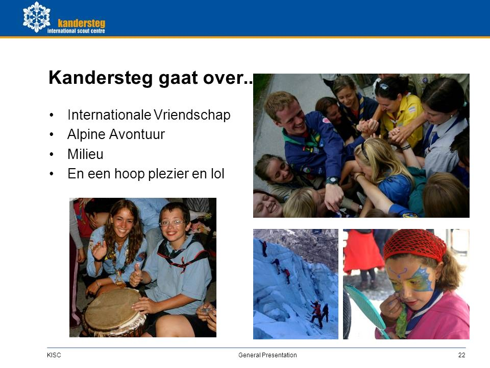 KISC General Presentation22 Kandersteg gaat over...