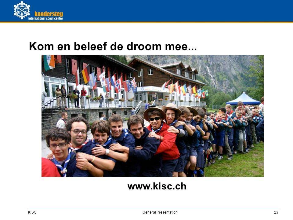 KISC General Presentation23 Kom en beleef de droom mee... www.kisc.ch