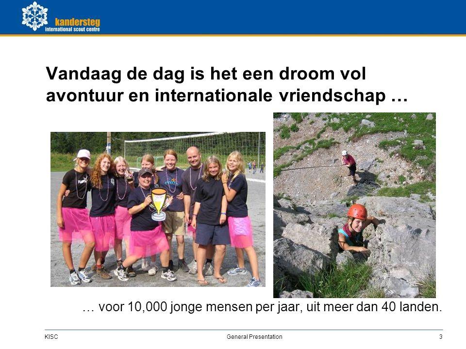 KISC General Presentation3 Vandaag de dag is het een droom vol avontuur en internationale vriendschap … … voor 10,000 jonge mensen per jaar, uit meer dan 40 landen.