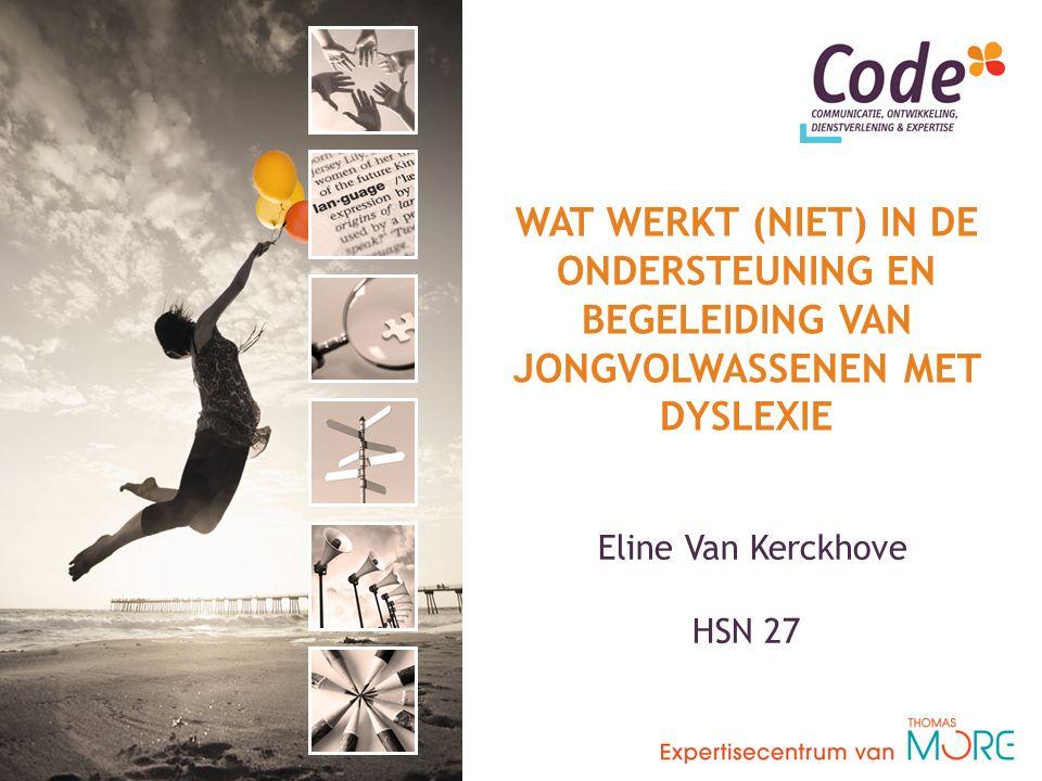 Eline Van Kerckhove HSN 27 WAT WERKT (NIET) IN DE ONDERSTEUNING EN BEGELEIDING VAN JONGVOLWASSENEN MET DYSLEXIE