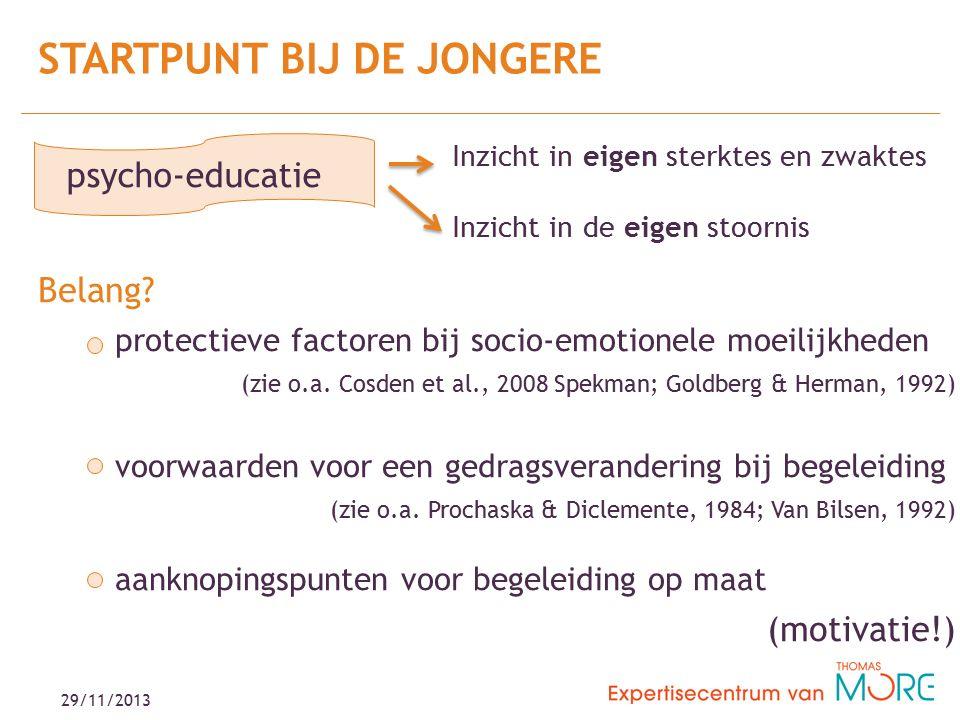 29/11/2013 Belang. protectieve factoren bij socio-emotionele moeilijkheden (zie o.a.