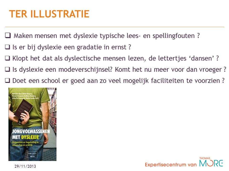 29/11/2013  Maken mensen met dyslexie typische lees- en spellingfouten .