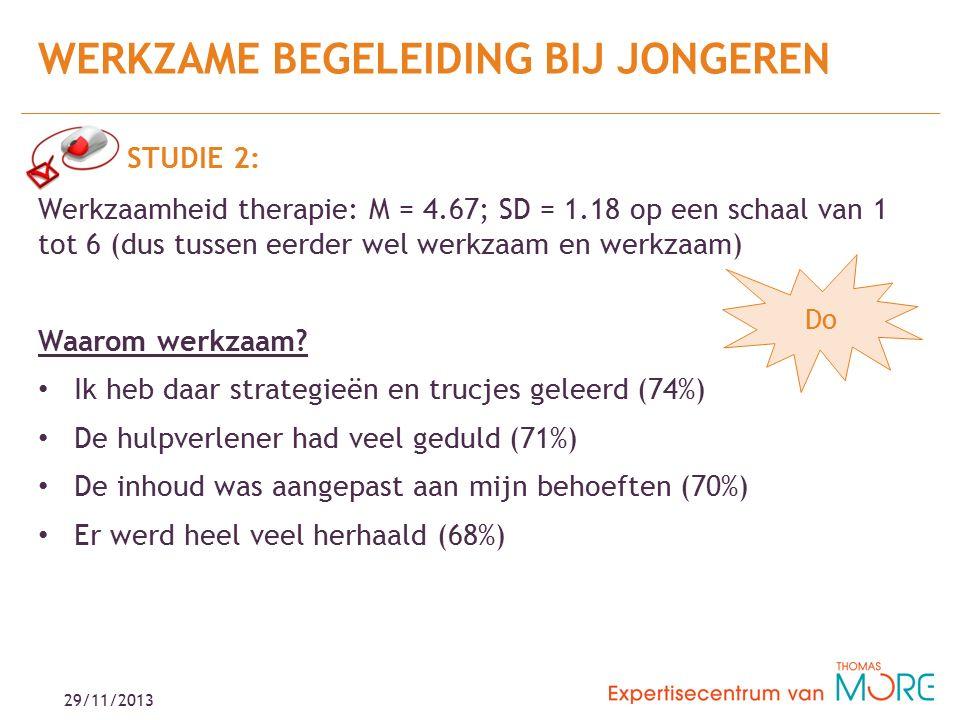 29/11/2013 STUDIE 2: Werkzaamheid therapie: M = 4.67; SD = 1.18 op een schaal van 1 tot 6 (dus tussen eerder wel werkzaam en werkzaam) Waarom werkzaam.