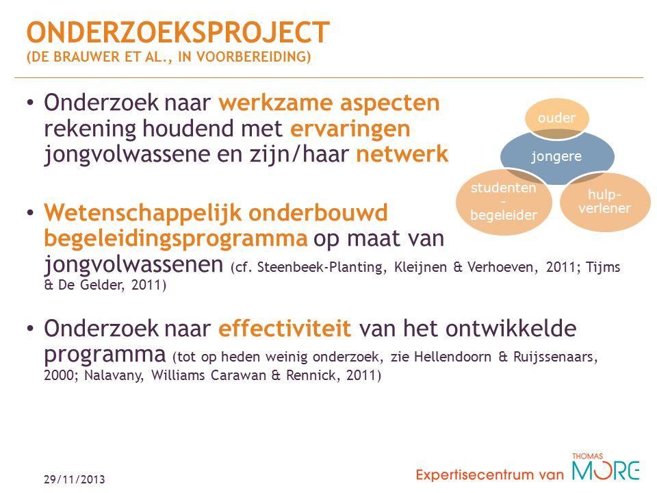 29/11/2013 Wat is werkzame ondersteuning voor jongvolwassenen eind secundair onderwijs en hoger onderwijs.