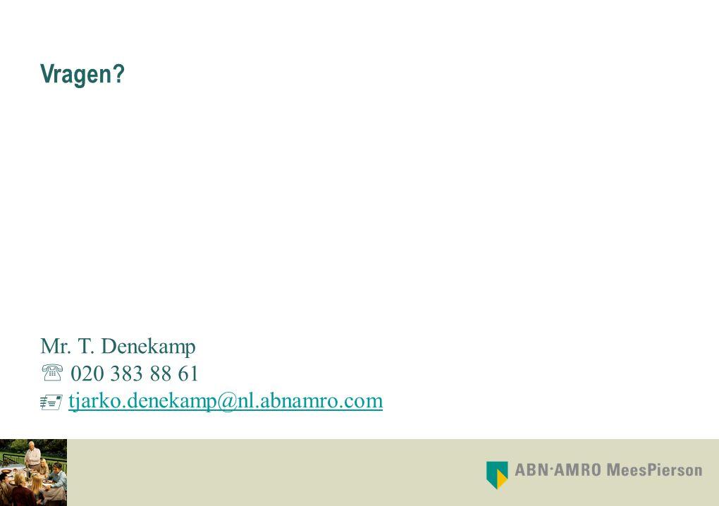 Vragen? Mr. T. Denekamp  020 383 88 61  tjarko.denekamp@nl.abnamro.comtjarko.denekamp@nl.abnamro.com