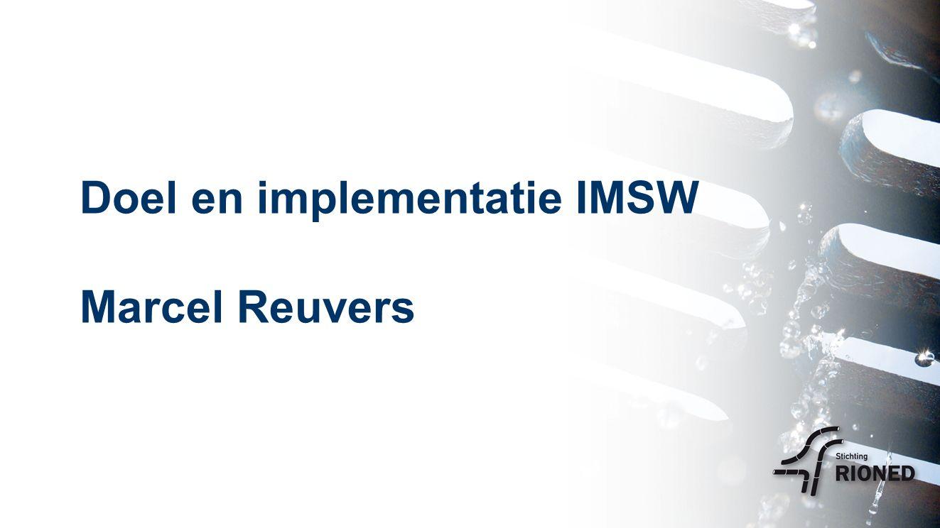 Doel en implementatie IMSW Marcel Reuvers