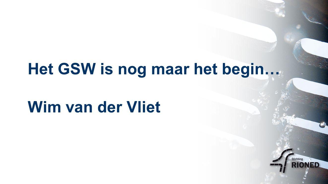 Het GSW is nog maar het begin… Wim van der Vliet