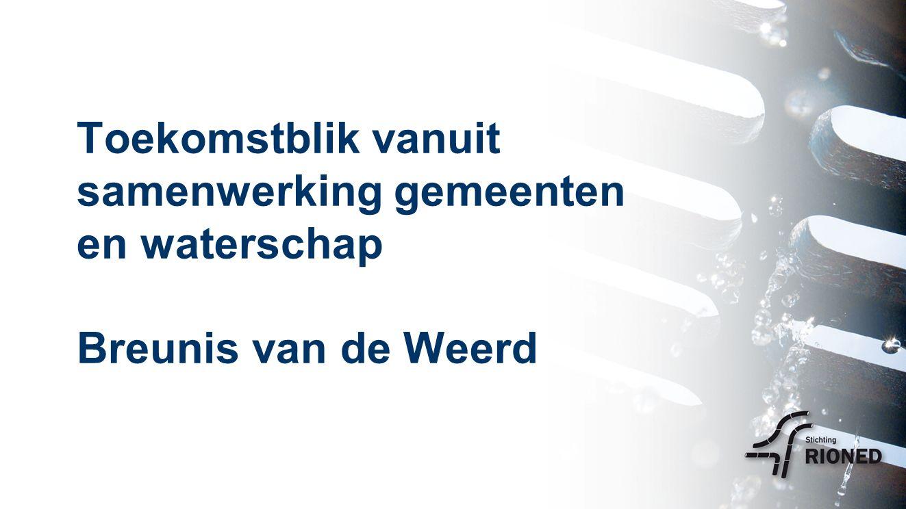 Toekomstblik vanuit samenwerking gemeenten en waterschap Breunis van de Weerd