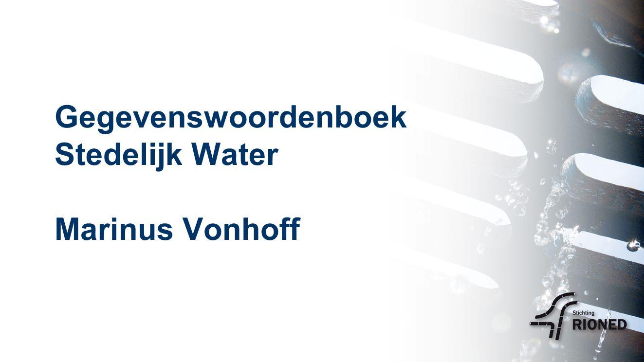 Gegevenswoordenboek Stedelijk Water Marinus Vonhoff