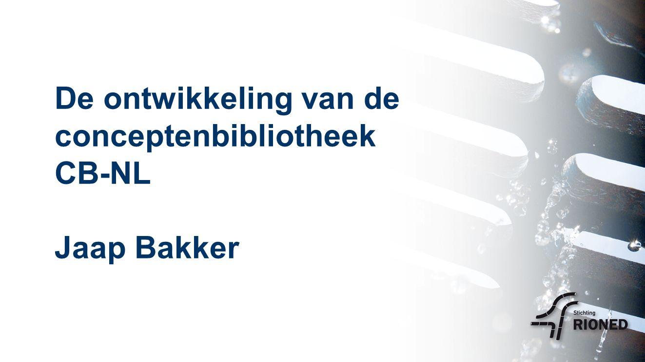 De ontwikkeling van de conceptenbibliotheek CB-NL Jaap Bakker