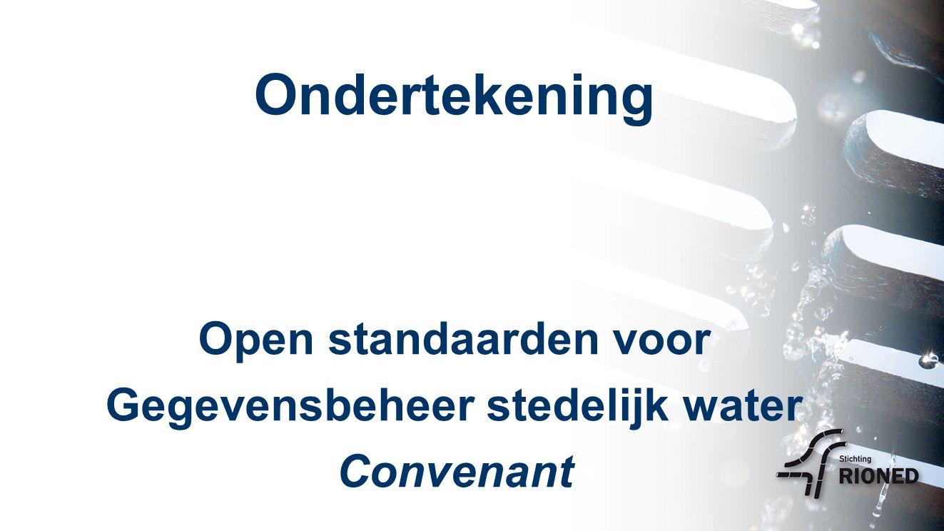 Ondertekening Open standaarden voor Gegevensbeheer stedelijk water Convenant