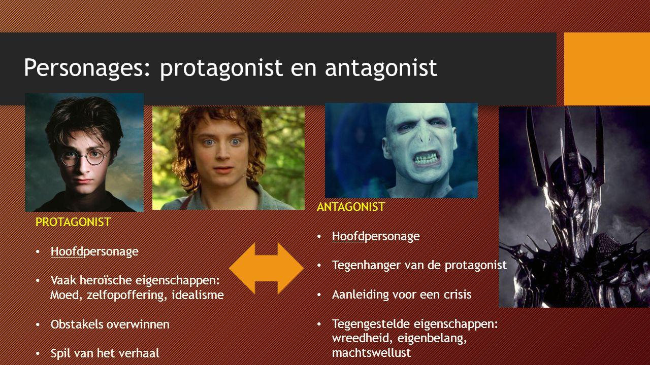 Personages: protagonist en antagonist PROTAGONIST Hoofdpersonage Vaak heroïsche eigenschappen: Moed, zelfopoffering, idealisme Obstakels overwinnen Sp