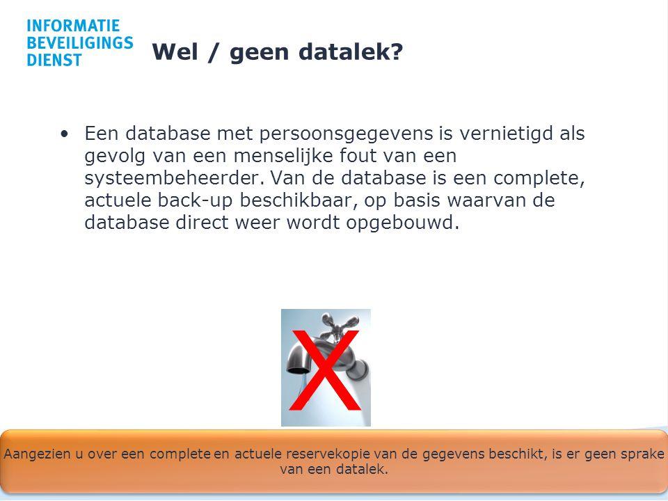 Wel / geen datalek? Een database met persoonsgegevens is vernietigd als gevolg van een menselijke fout van een systeembeheerder. Van de database is ee