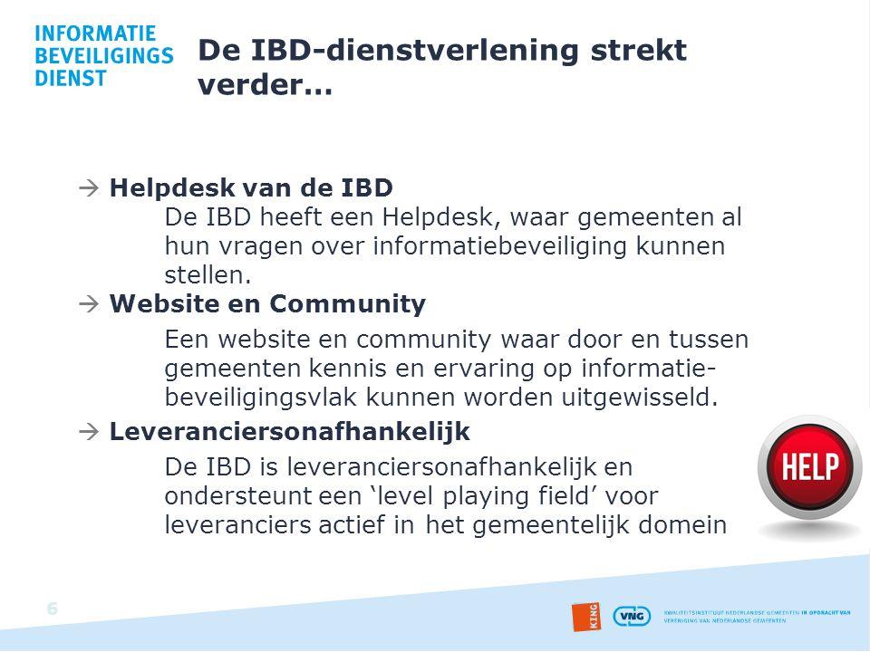  Helpdesk van de IBD De IBD heeft een Helpdesk, waar gemeenten al hun vragen over informatiebeveiliging kunnen stellen.  Website en Community Een we