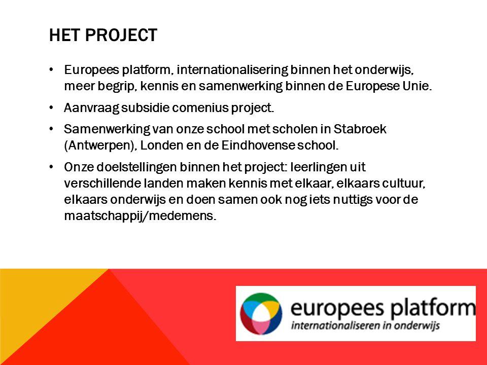 HET PROJECT Europees platform, internationalisering binnen het onderwijs, meer begrip, kennis en samenwerking binnen de Europese Unie.