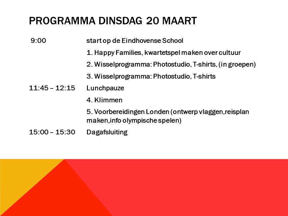 PROGRAMMA DINSDAG 20 MAART 9:00 start op de Eindhovense School 1.