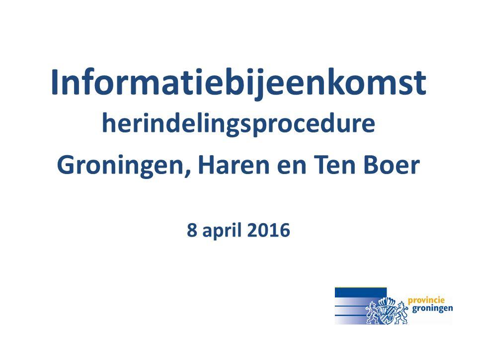 Informatiebijeenkomst herindelingsprocedure Groningen, Haren en Ten Boer 8 april 2016