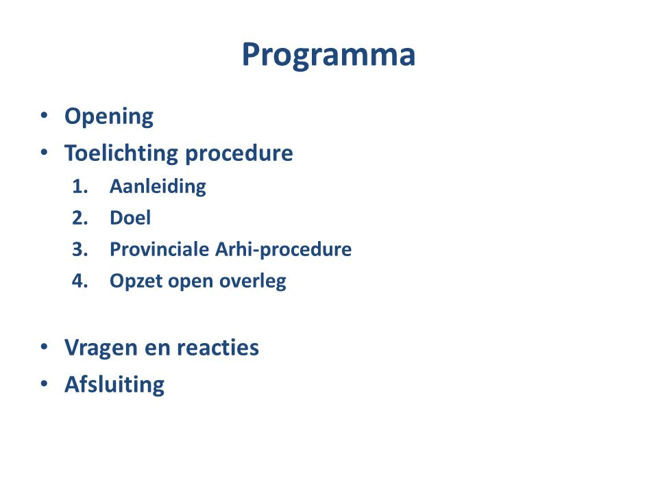 Programma Opening Toelichting procedure 1. Aanleiding 2.