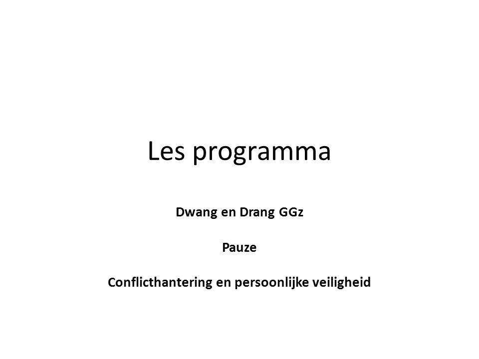 Les programma Dwang en Drang GGz Pauze Conflicthantering en persoonlijke veiligheid
