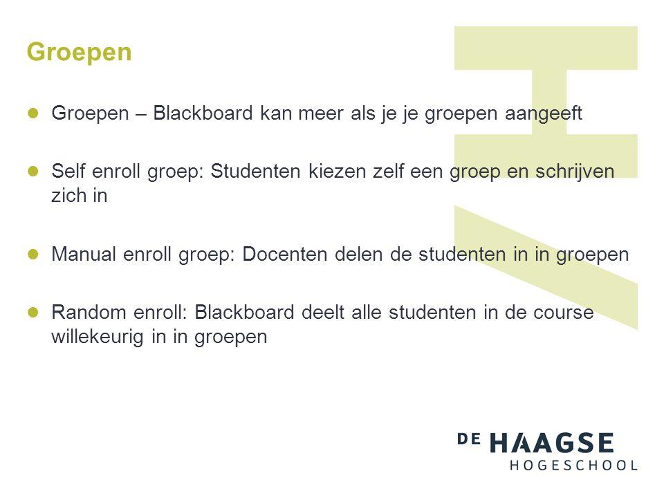 Groepen Groepen – Blackboard kan meer als je je groepen aangeeft Self enroll groep: Studenten kiezen zelf een groep en schrijven zich in Manual enroll groep: Docenten delen de studenten in in groepen Random enroll: Blackboard deelt alle studenten in de course willekeurig in in groepen