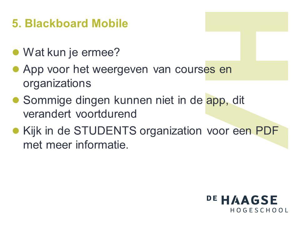 5. Blackboard Mobile Wat kun je ermee.