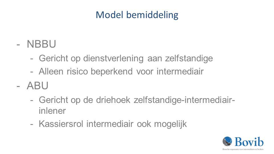 Model bemiddeling -NBBU -Gericht op dienstverlening aan zelfstandige -Alleen risico beperkend voor intermediair -ABU -Gericht op de driehoek zelfstandige-intermediair- inlener -Kassiersrol intermediair ook mogelijk