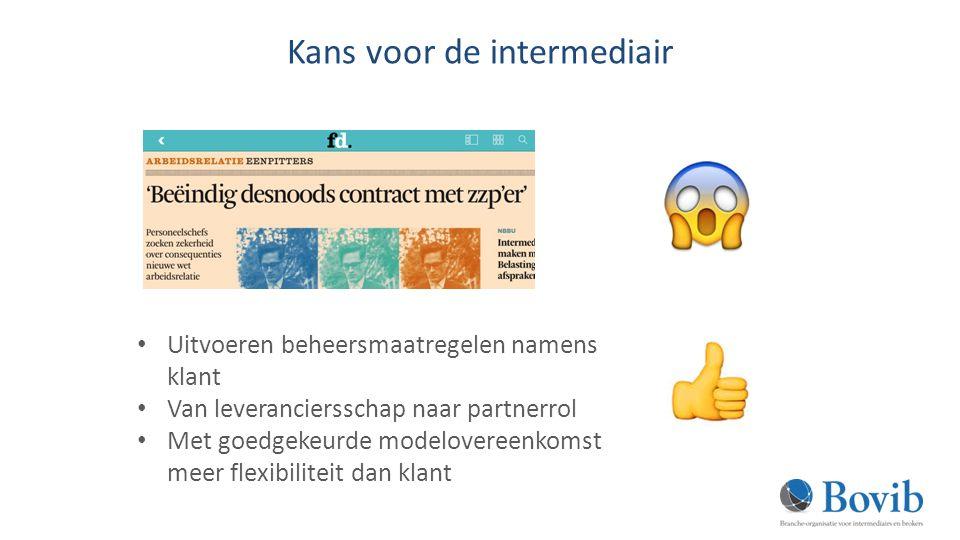 Kans voor de intermediair Uitvoeren beheersmaatregelen namens klant Van leveranciersschap naar partnerrol Met goedgekeurde modelovereenkomst meer flexibiliteit dan klant