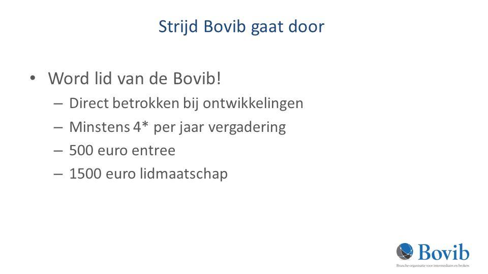 Strijd Bovib gaat door Word lid van de Bovib.