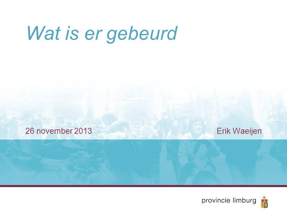 Wat is er gebeurd 26 november 2013 Erik Waeijen