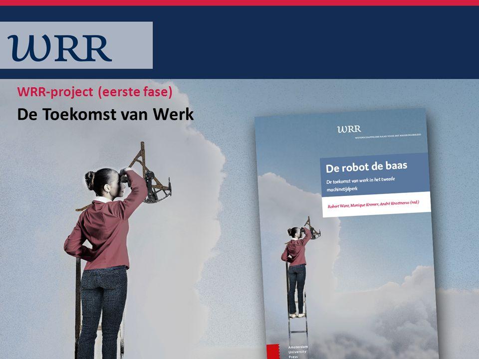De Toekomst van Werk WRR-project (eerste fase)