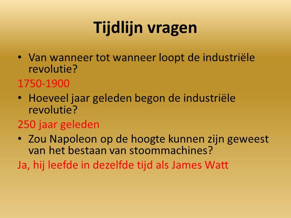 Tijdlijn vragen Van wanneer tot wanneer loopt de industriële revolutie.