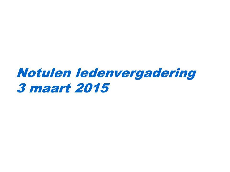Notulen ledenvergadering 3 maart 2015