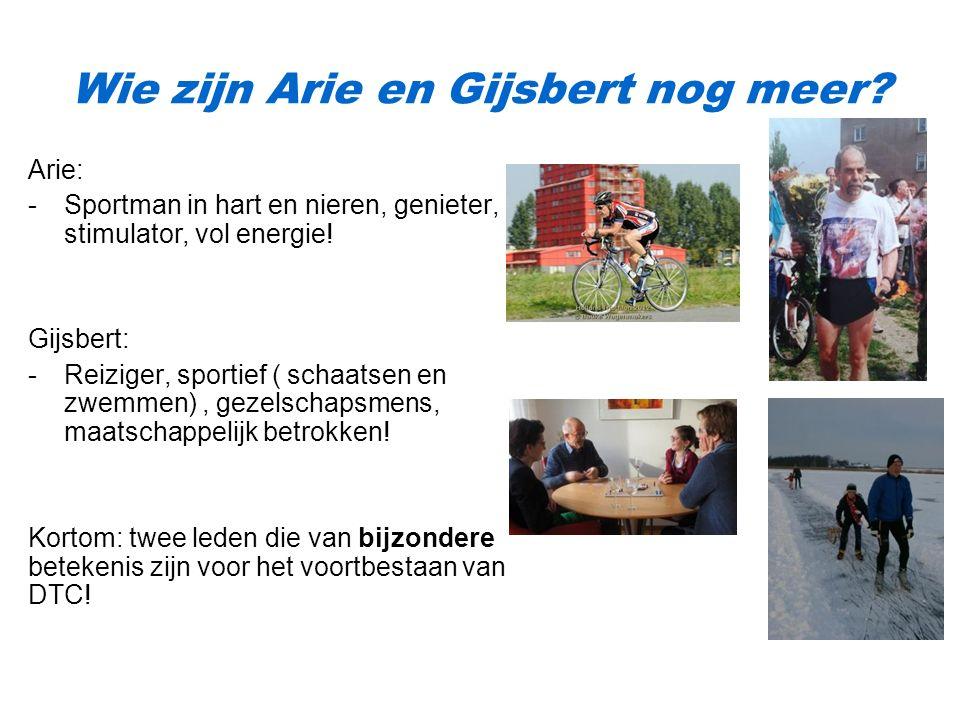 Wie zijn Arie en Gijsbert nog meer.