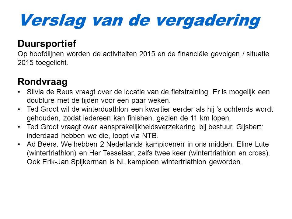 Verslag van de vergadering Duursportief Op hoofdlijnen worden de activiteiten 2015 en de financiële gevolgen / situatie 2015 toegelicht.
