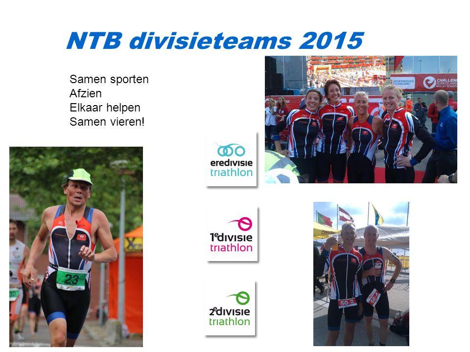 NTB divisieteams 2015 Samen sporten Afzien Elkaar helpen Samen vieren!