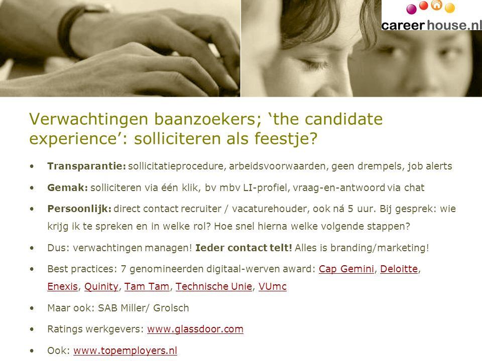 Verwachtingen baanzoekers; 'the candidate experience': solliciteren als feestje? Transparantie: sollicitatieprocedure, arbeidsvoorwaarden, geen drempe