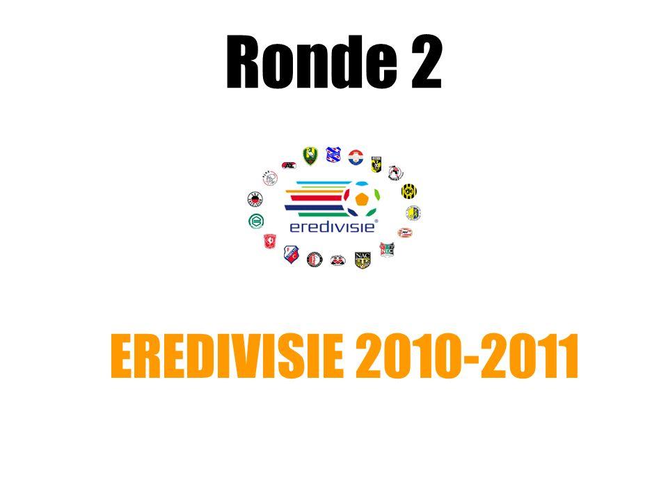 Ronde 2 EREDIVISIE 2010-2011