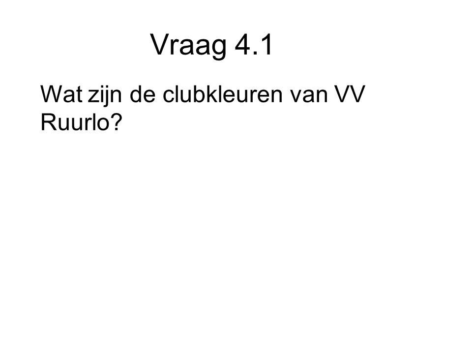 Vraag 4.1 Wat zijn de clubkleuren van VV Ruurlo